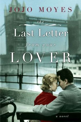Last Letter from a Former Lover by JoJo Moyes [image source: goodreads.com], crowd ink, crowdink, crowdink.com, crowdink.com.au