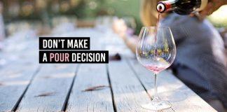 Don't Make A Pour Decision